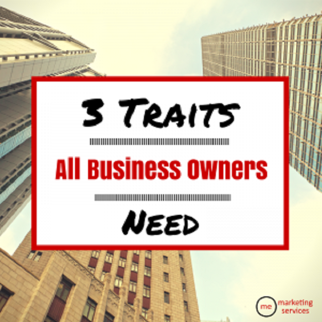 3-Traits-All-Business-Owners-Need1